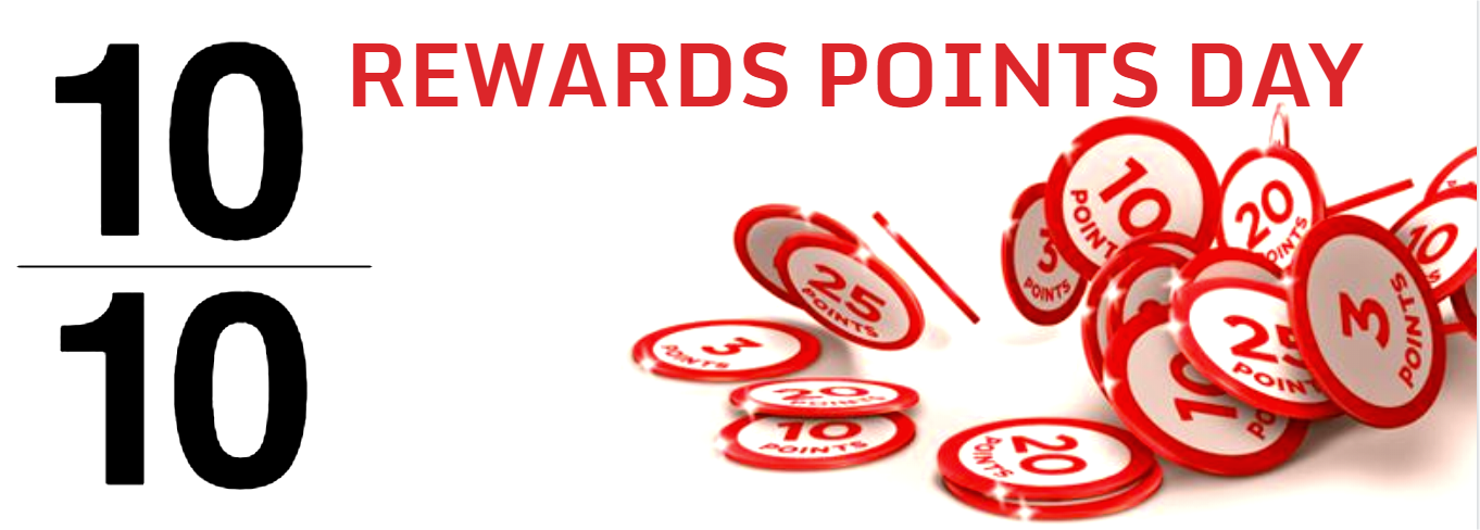 Rewards Points Day: 10/10