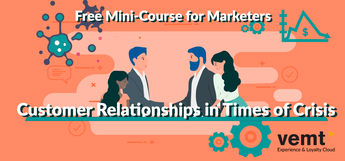 VEMT Offers A Free Mini-Course: Customer Relationships In Times Of Crisis