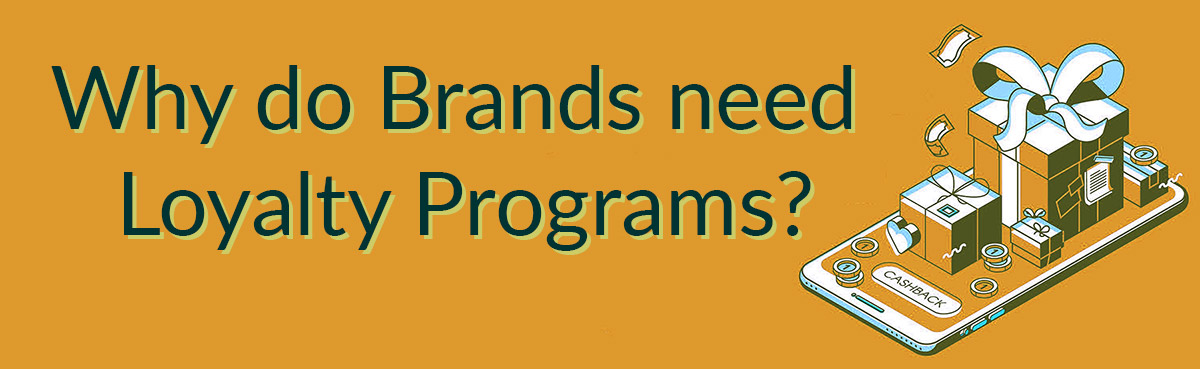 Why do brands need loyalty programs?